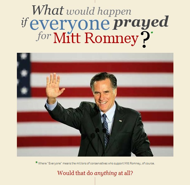 What would happen if everyone prayed for Mitt Romney?